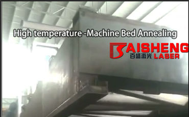 Baisheng Laser Machine Bed Annealing